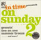 in time/on sunday 2